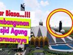 Progres 58 Persen Pembangunan Masjid Agung Dharmasraya