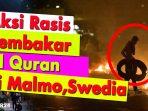 Video Aktivis Sayap Kanan Swedia Bakar Alquran
